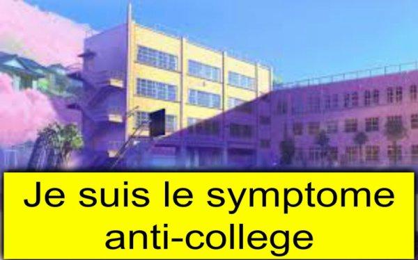Je suis le symptôme anti-collège