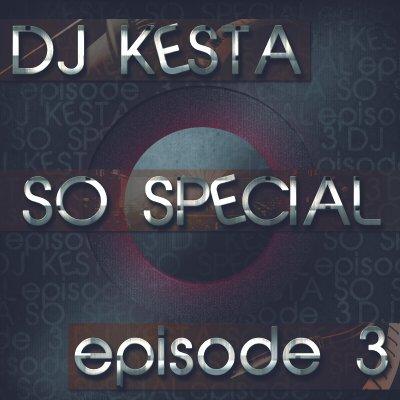 Dj Kesta - So Special Ep. 3