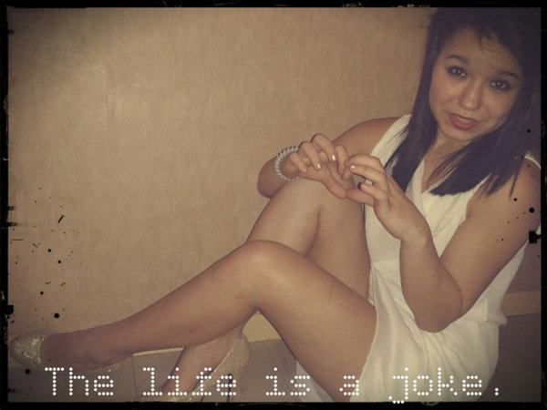 The life is a joke.
