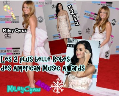 Les 2 plus belle Robes des American Music Awards 2010.Celle de Miley Cyrus &é Katy Perry.