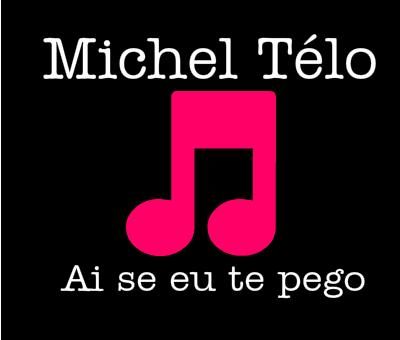 Michel Télo / Ai Se Eu Te Pego <3 (2012)