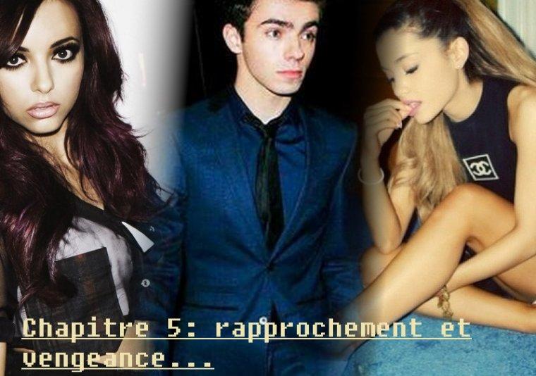 Chapitre 5: Rapprochement & Vengance...