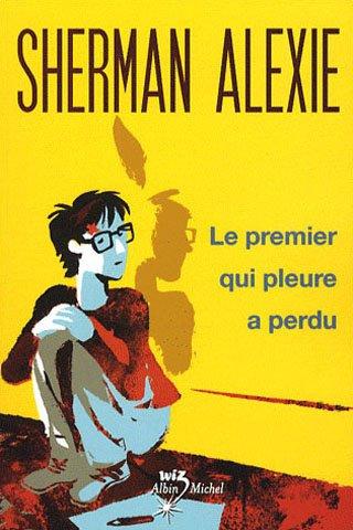 Livre de Sherman Alexie: Le premier qui pleure a perdu