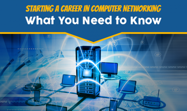 Starting a Career in Computer Networking: What You Need to Know