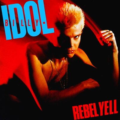 BILLY IDOL >>>> Rebel Yell