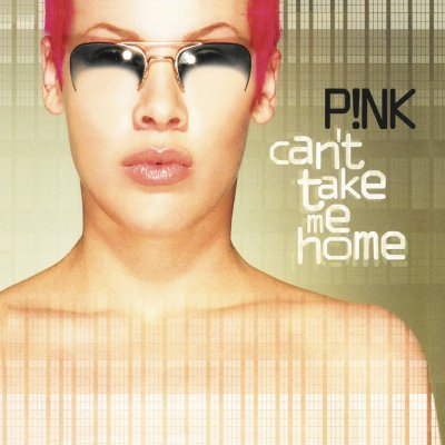 P!NK >>>> Can't Take Me Home