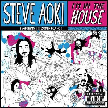 «Steve Aoki - I'm in the house Ft. [[[ Zuper Blahq ]]]» (2009)