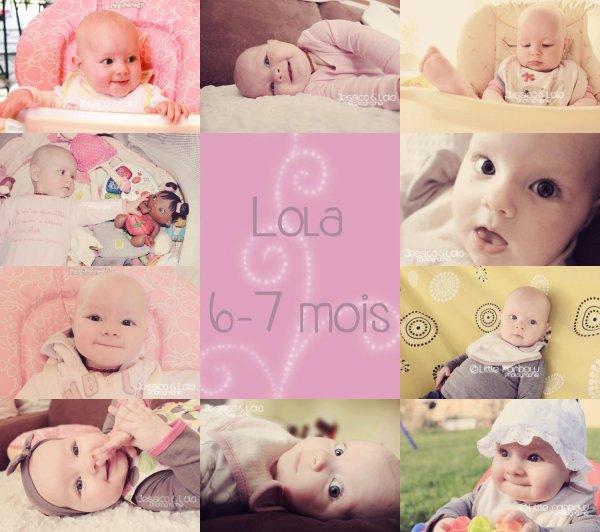 .: LOLA 6-7 mois :.