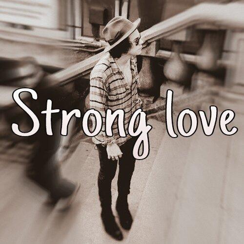 Présentation de la fiction Strong Love