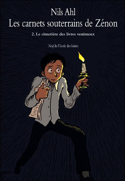 Les carnets souterrains de Zénon, tome 2 : Le cimetière des livres venimeux