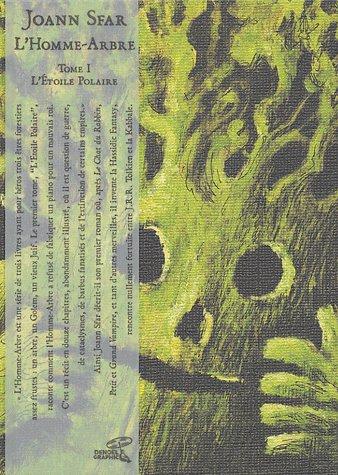 L'Homme-Arbre, tome 1 : L'Etoile Polaire