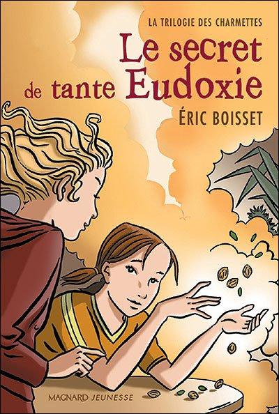 La Trilogie des Charmettes, tome 1 : Le secret de Tante Eudoxie