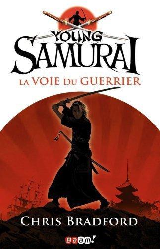 Young Samourai, tome 1 : La Voie du Guerrier