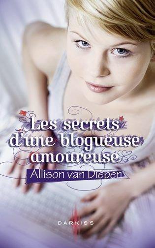 Les secrets d'une blogueuse amoureuse