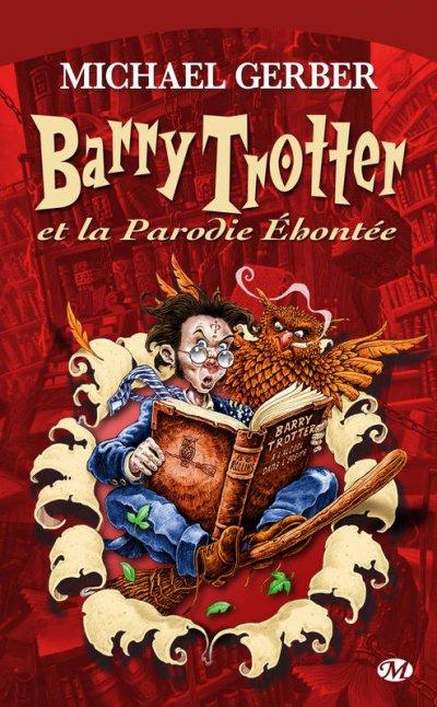 Barry Trotter, tome 1 : Barry Trotter et la parodie éhontée
