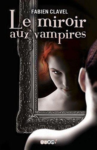 Le Miroir aux Vampires, tome 1