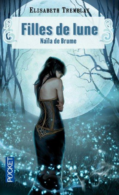 Filles de Lune, tome 1 : Naïla de Brume