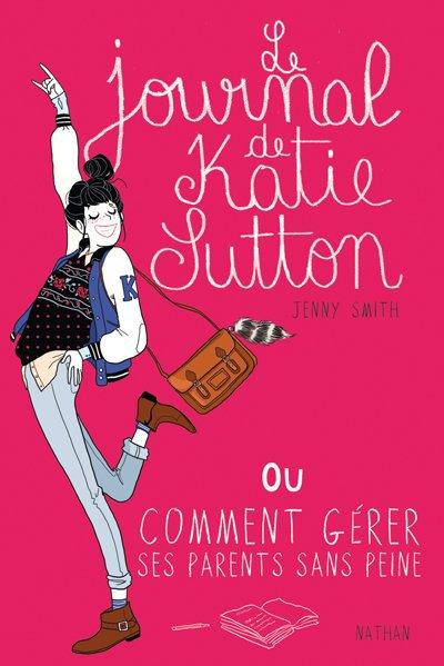 Le journal de Katie Sutton ou Comment gérer ses parents sans peine