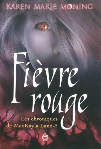 Les Chroniques de MacKayla Lane, tome 2 : Fièvre Rouge