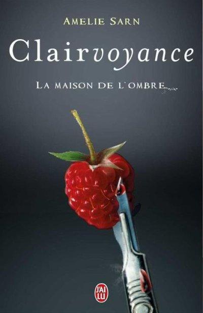 Clairvoyance, tome 1 : La maison de l'ombre