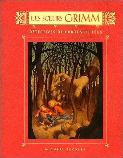 Les soeurs Grimm, tome 1 : Détectives de contes de fées