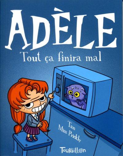 Adèle, tome 1 : Tout ça finira mal