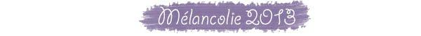 Mélancolie 2013