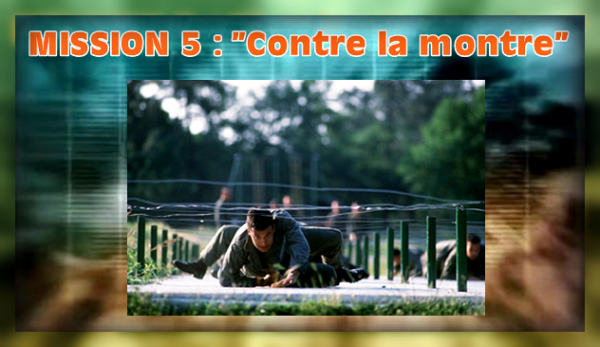 "Épisode 5 - Mission n°5 : ""Contre la montre"""