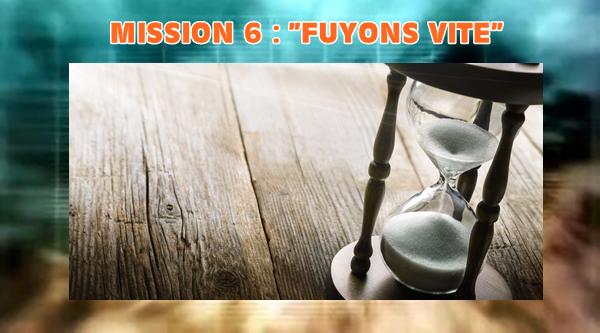 """Épisode 6 (Demi-Finale) - Mission n°6 : """"Fuyons vite !"""""""