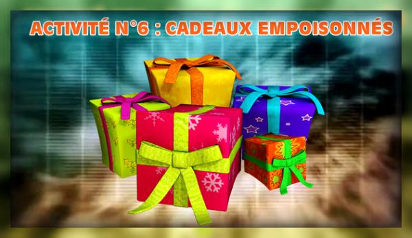 """Épisode 6 (Demi-Finale) - Activité n°6 : """"Cadeaux empoisonnés !"""""""