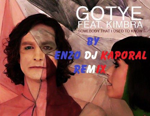 Gotye feat Enzo Dj Kaporal - Somebody That I Used To Know Remix