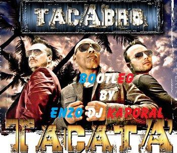 Tacabro - Tacata (Bootleg By Enzo Dj Kaporal) (2012)