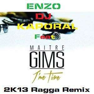 Enzo Dj Kaporal Ft Maître Gims - J'me Tire 2K13 Ragga Remix (2013)