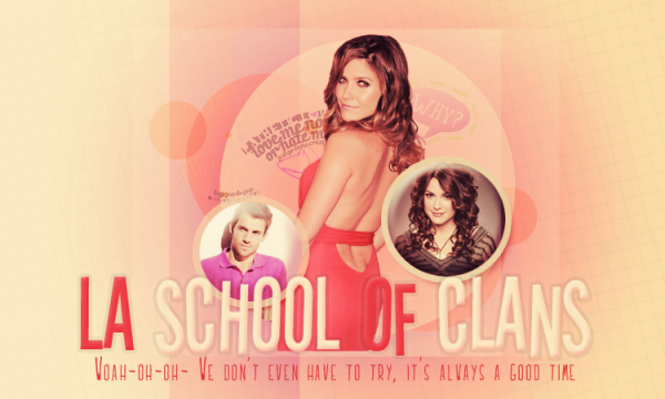~ Los Angeles, School Of Clans. ~