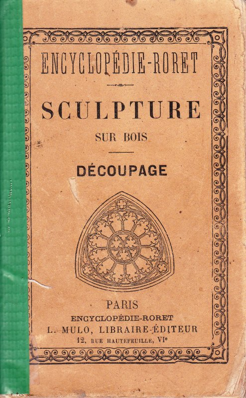 Sculpture sur bois - Découpage de M. S. Lacombe (Ed. Encyclopédie-Roret - 1911 - France)
