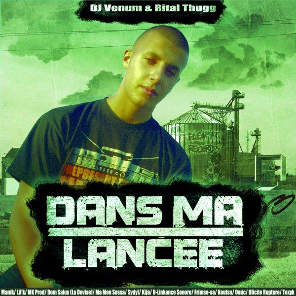 """MIXTAPE """"DANS MA LANCEE"""" BY RITAL THUGG ET DJ VENUM EN LIBRE TELECHARGEMENT!!!!"""