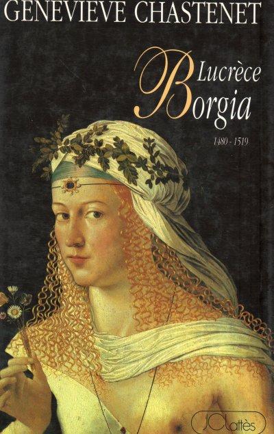 Lucrèce Borgia - Geneviève Chastenet