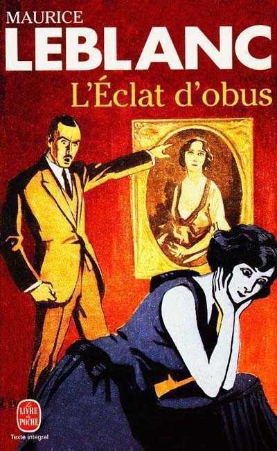 Maurice Leblanc : L'éclat d'obus