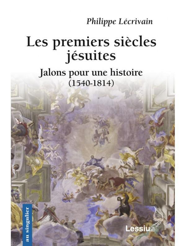 Les Premiers Siècles jésuites.