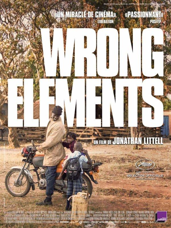 Wrong Elements ** de Jonathan Littell Documentaire francogermano- belge, 2 h 13