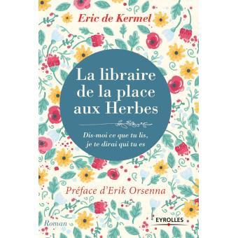 Eric de Kermel La librairie de la place aux Herbes