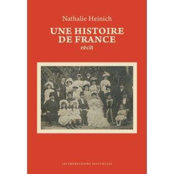 Nathalie Heinich Un histoire de France