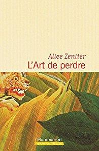 Alice Zeniter L'Art de perdre édit. Flammarion