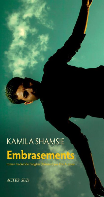 Embrasements  de Kamila Shamsie roman