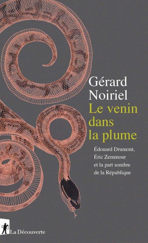 Gérard Noiriel Le venin dans la plume