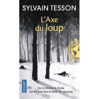 Sylvain Tesson. L'axe du loup