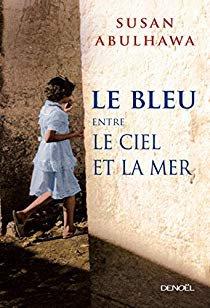 Susan Abulhawa,  Le bleu entre le ciel et la mer