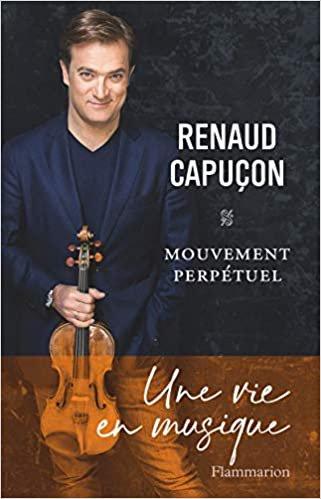 un vie en musique Renaud Capuçon
