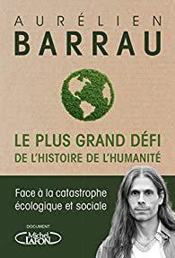 Aurélien Barrau  Le plus Grand défi de l'Histoire de l'Humanité