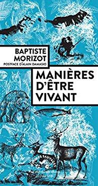 Baptiste Morizot. Manières d'être vivant